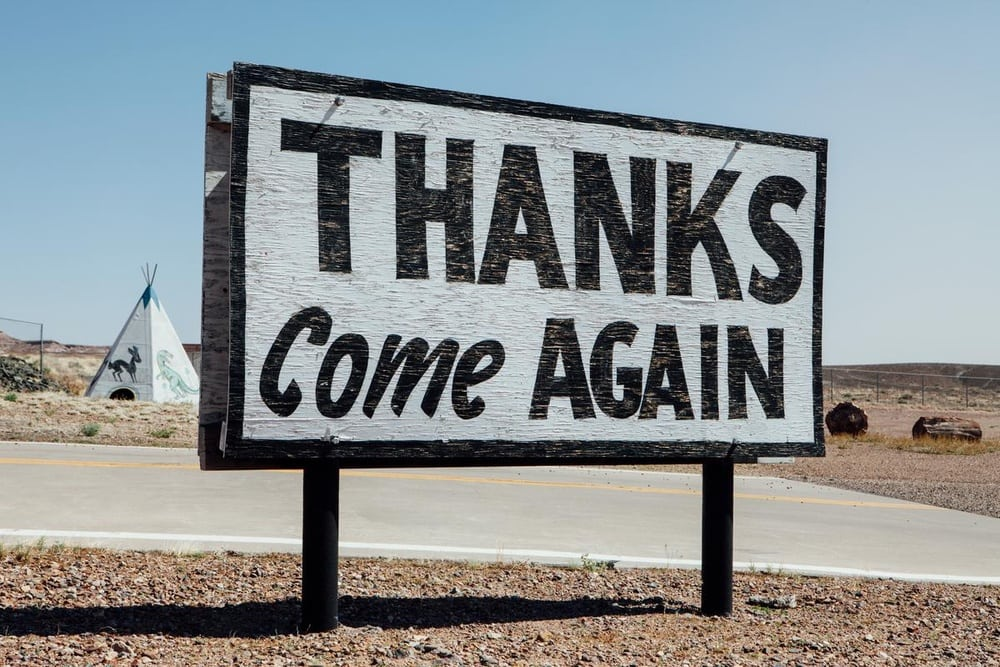 Don't just thank your customers for coming, give them a reason to come back!